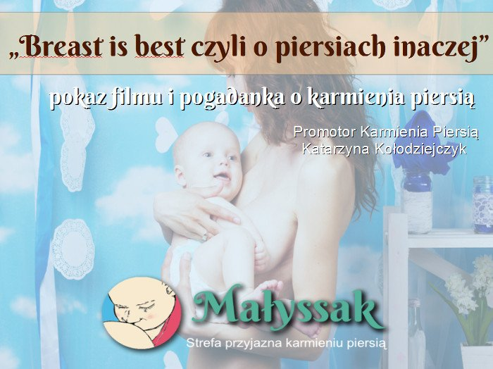 Breast is best - pogadanka o karmieniu piersią